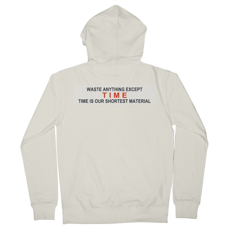 Waste Anything Except Time Women's Zip-Up Hoody by Transhuman Shop