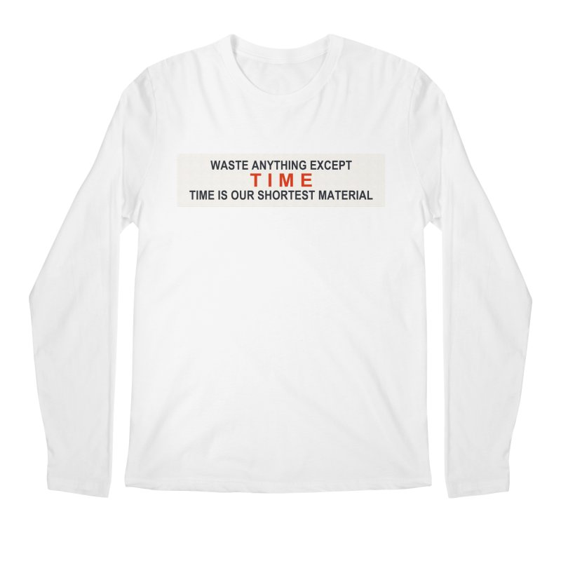 Waste Anything Except Time Men's Longsleeve T-Shirt by Transhuman Shop