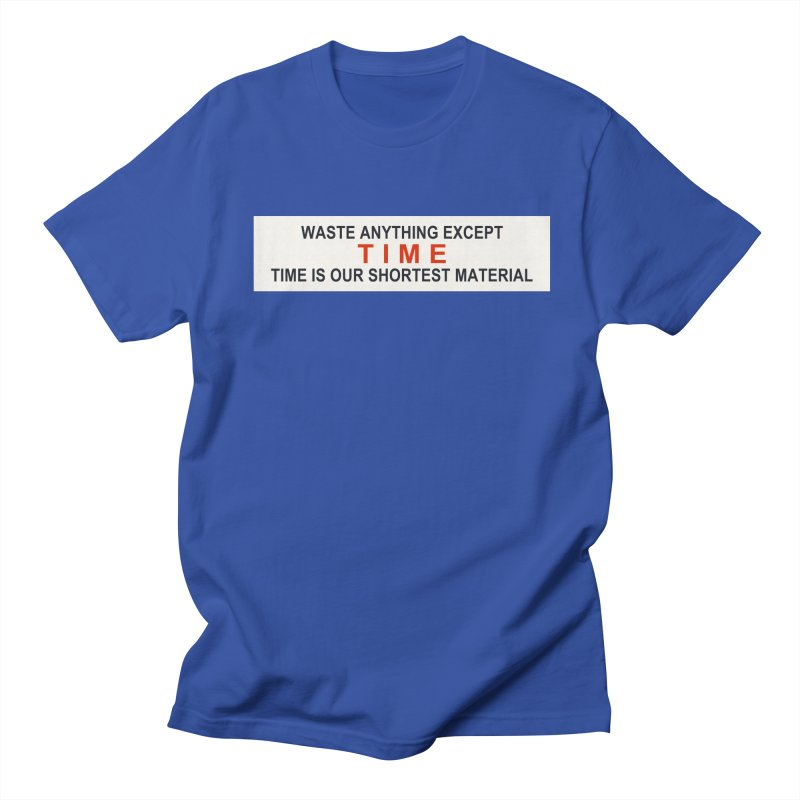 Waste Anything Except Time Men's T-Shirt by Transhuman Shop