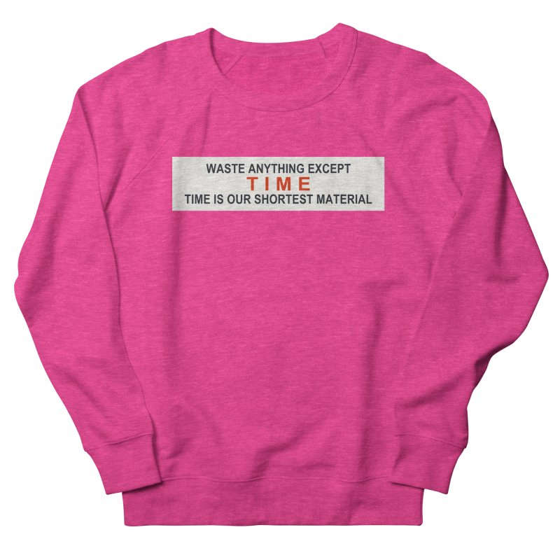 Waste Anything Except Time Men's Sweatshirt by Transhuman Shop
