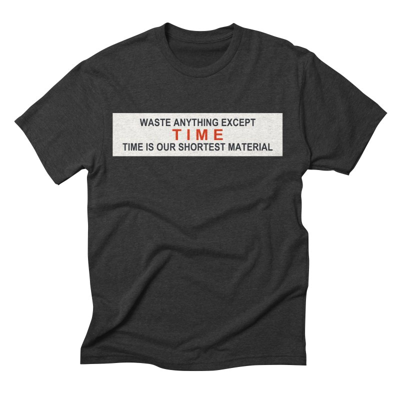 Waste Anything Except Time Men's Triblend T-shirt by Transhuman Shop