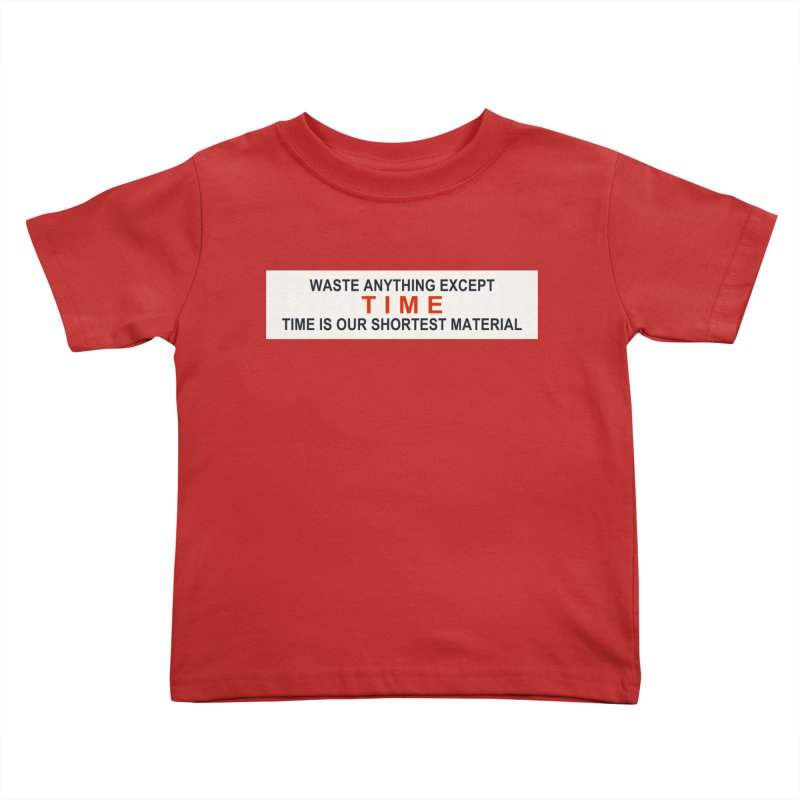 Waste Anything Except Time Kids Toddler T-Shirt by Transhuman Shop