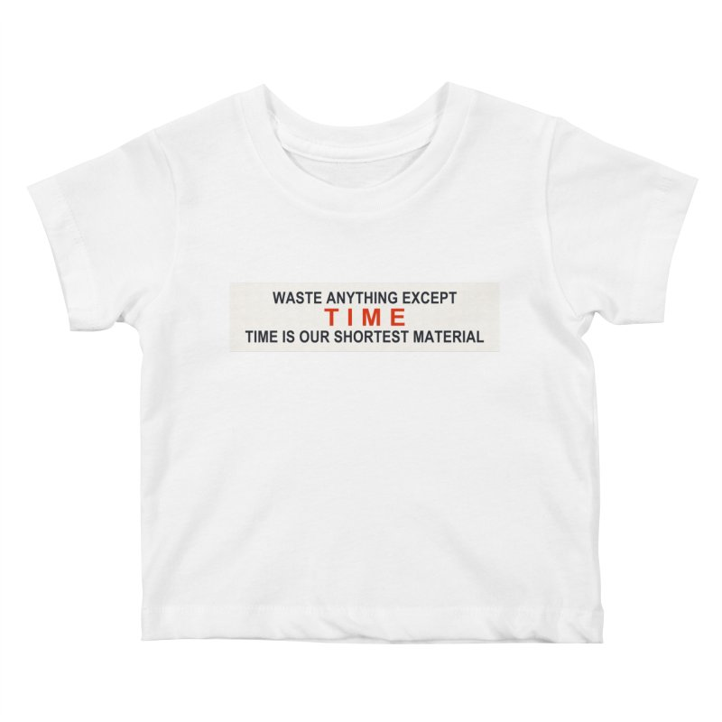 Waste Anything Except Time Kids Baby T-Shirt by Transhuman Shop