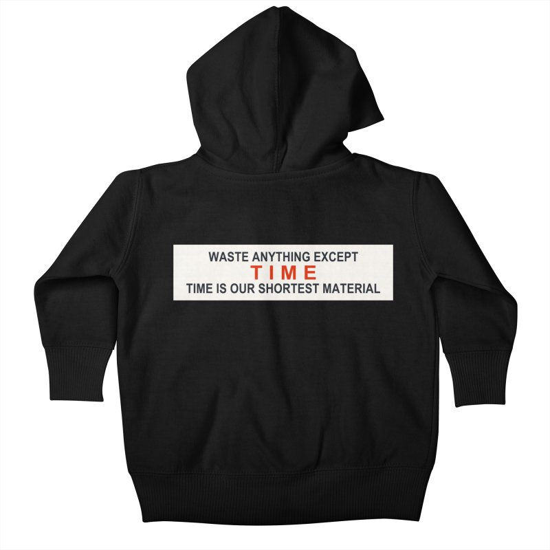 Waste Anything Except Time Kids Baby Zip-Up Hoody by Transhuman Shop