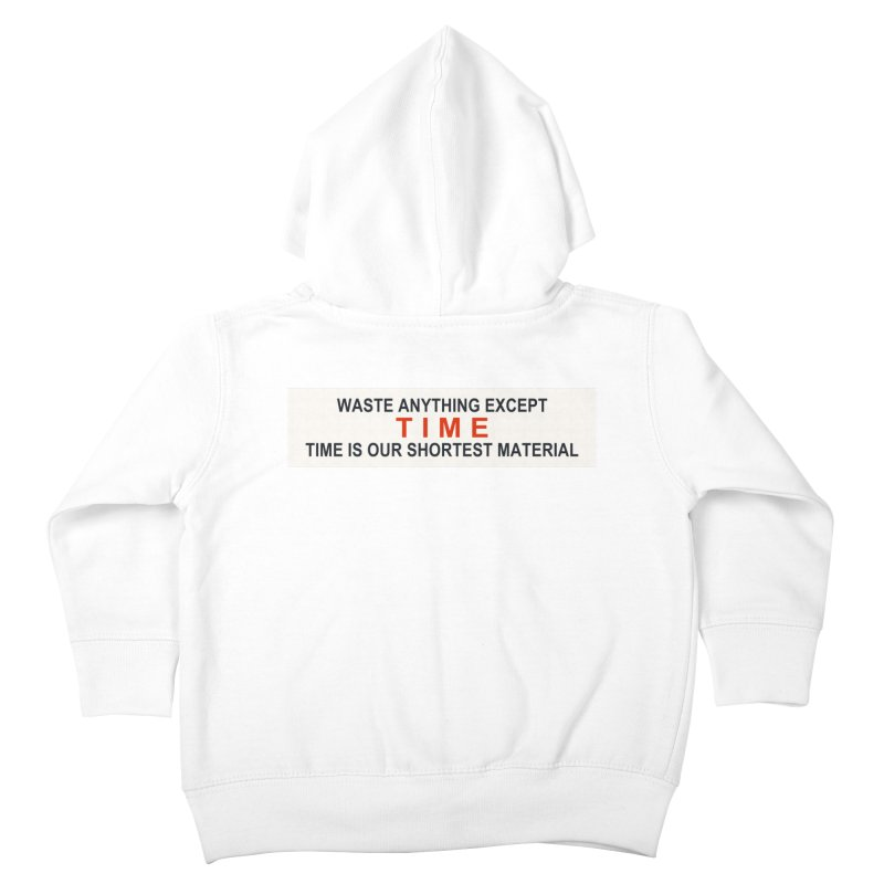 Waste Anything Except Time Kids Toddler Zip-Up Hoody by Transhuman Shop