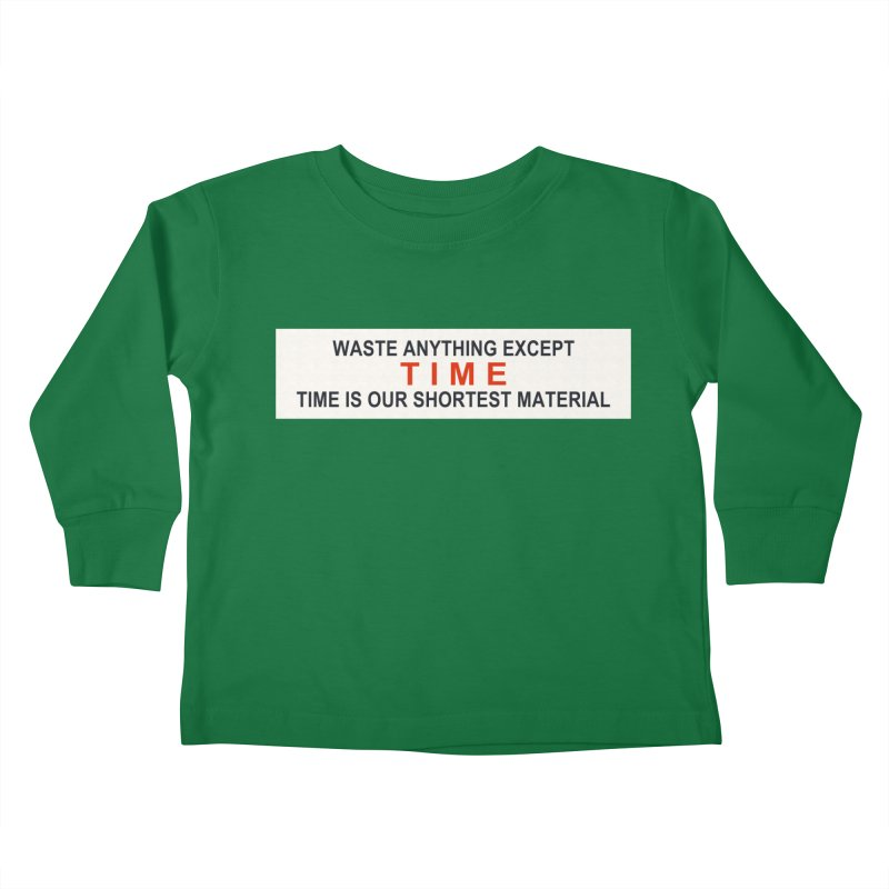 Waste Anything Except Time Kids Toddler Longsleeve T-Shirt by Transhuman Shop