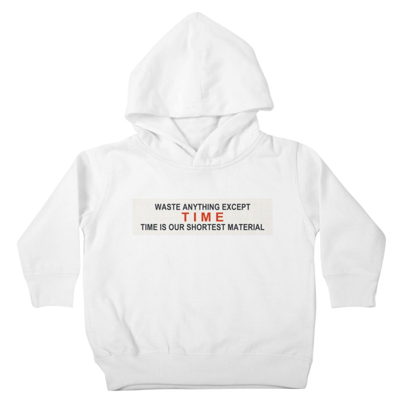 Waste Anything Except Time Kids Toddler Pullover Hoody by Transhuman Shop