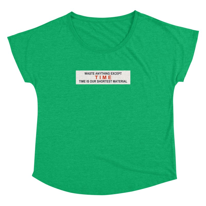 Waste Anything Except Time Women's Dolman by Transhuman Shop