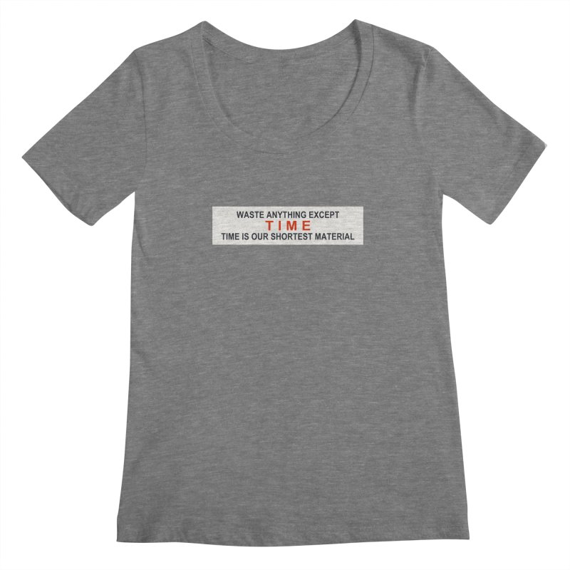 Waste Anything Except Time Women's Scoopneck by Transhuman Shop