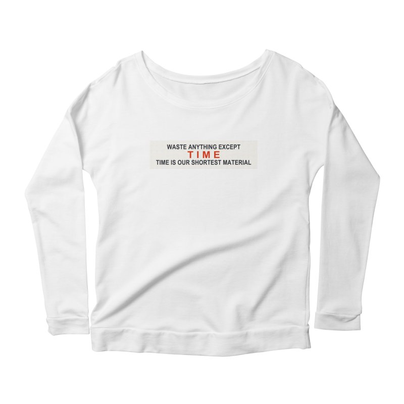 Waste Anything Except Time Women's Longsleeve Scoopneck  by Transhuman Shop