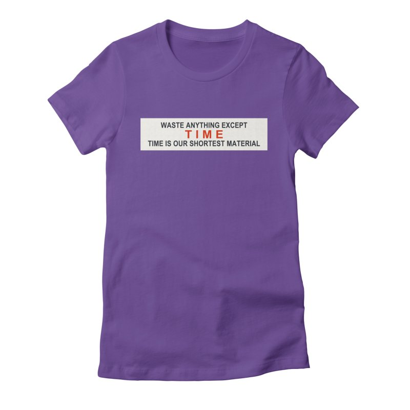 Waste Anything Except Time Women's Fitted T-Shirt by Transhuman Shop
