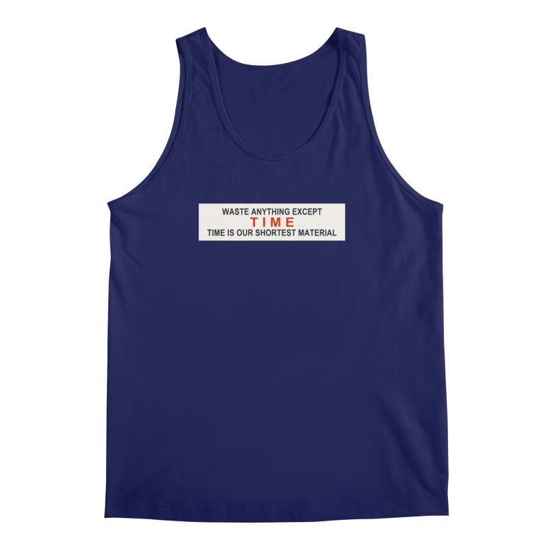 Waste Anything Except Time Men's Tank by Transhuman Shop