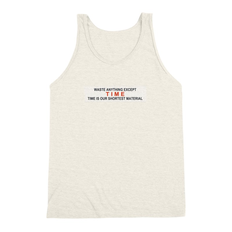 Waste Anything Except Time Men's Triblend Tank by Transhuman Shop