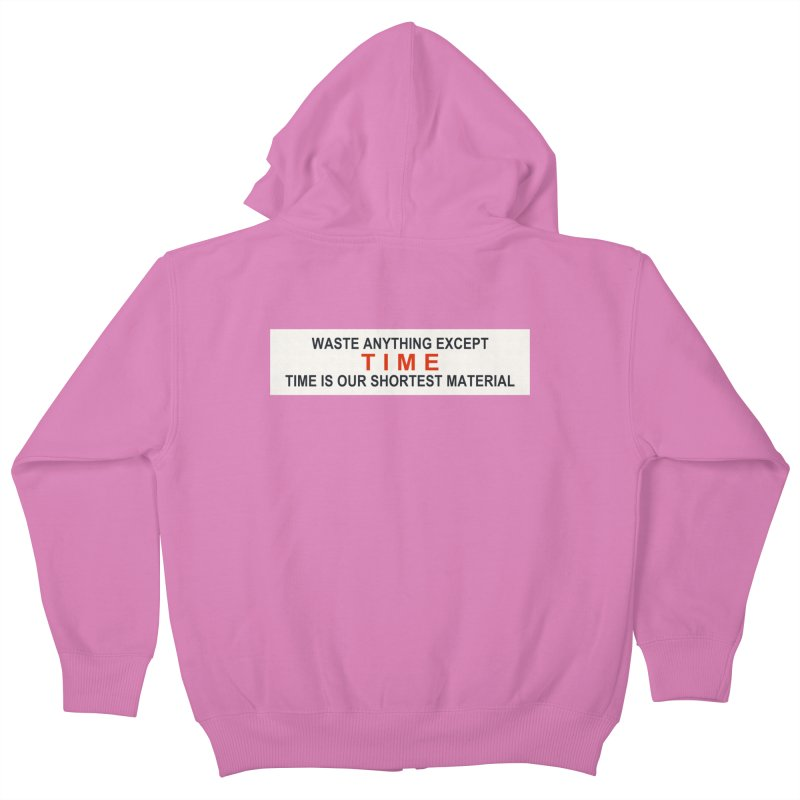 Waste Anything Except Time Kids Zip-Up Hoody by Transhuman Shop