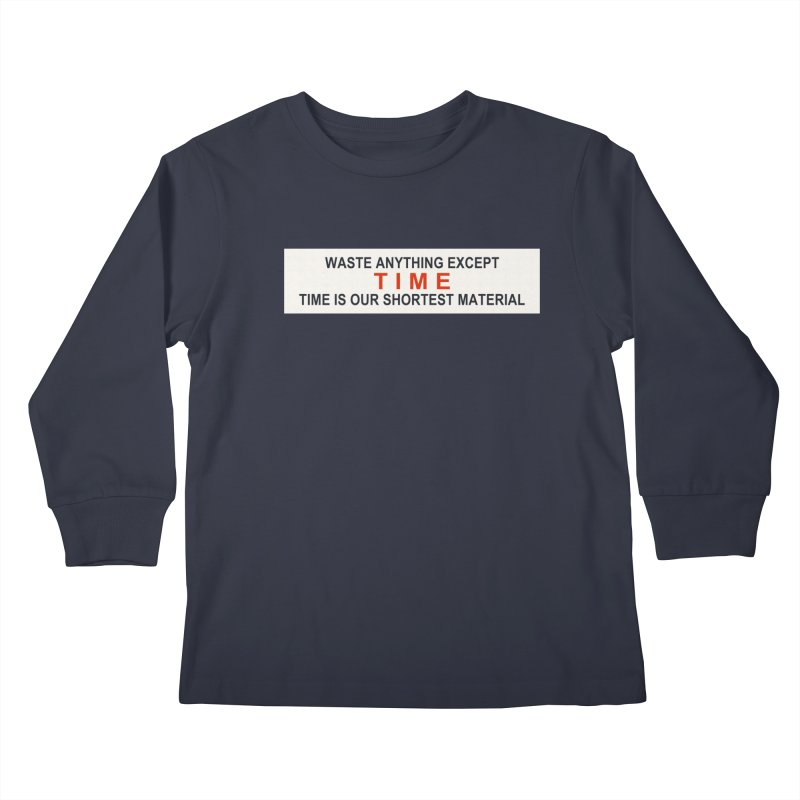 Waste Anything Except Time Kids Longsleeve T-Shirt by Transhuman Shop