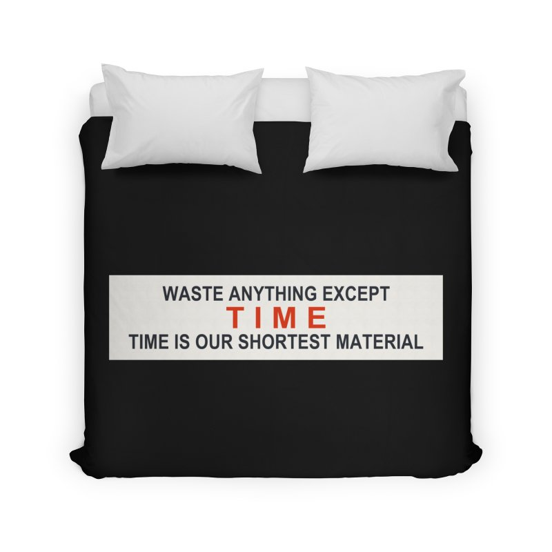 Waste Anything Except Time Home Duvet by Transhuman Shop