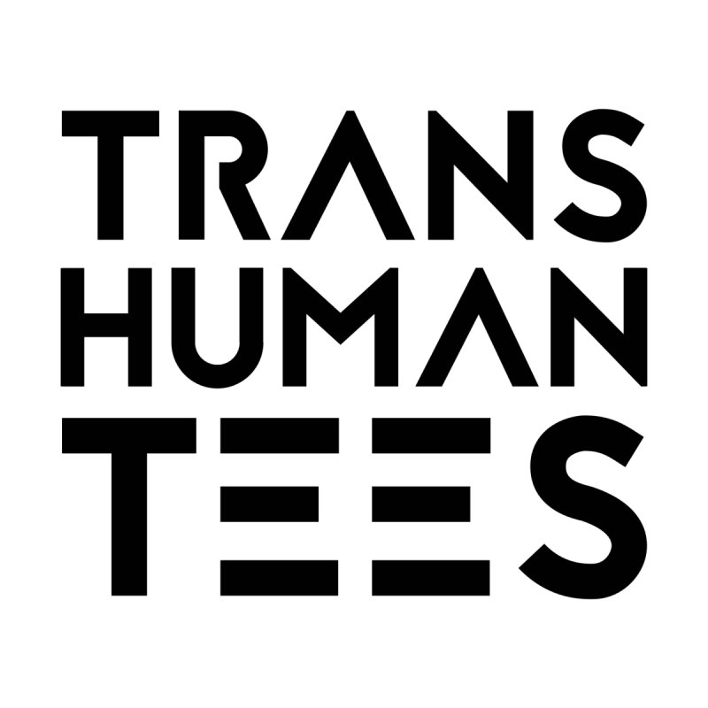 Transhuman Tees Logo None  by Transhuman Shop