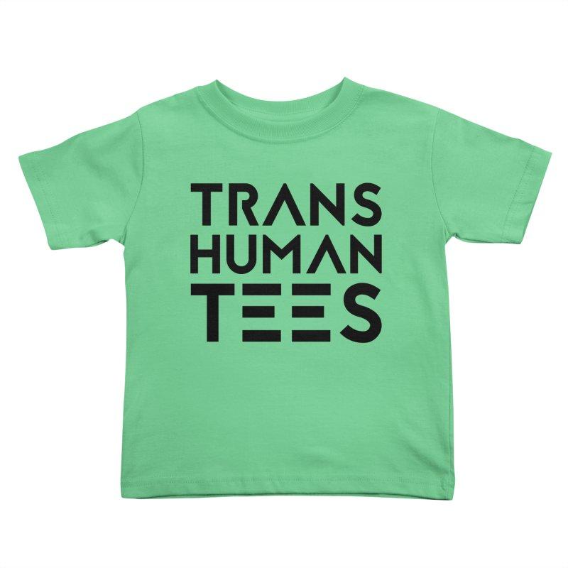 Transhuman Tees Logo Kids Toddler T-Shirt by Transhuman Shop