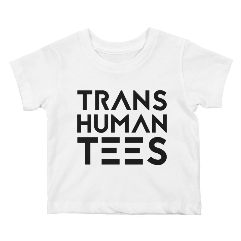 Transhuman Tees Logo Kids Baby T-Shirt by Transhuman Shop