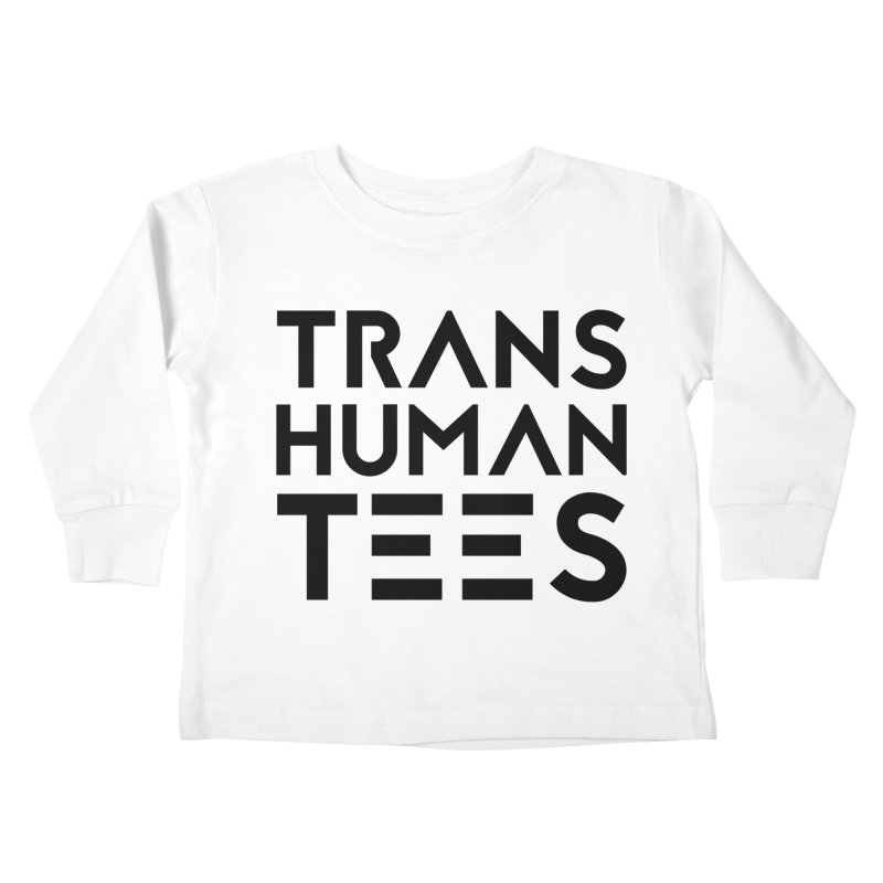 Transhuman Tees Logo Kids Toddler Longsleeve T-Shirt by Transhuman Shop