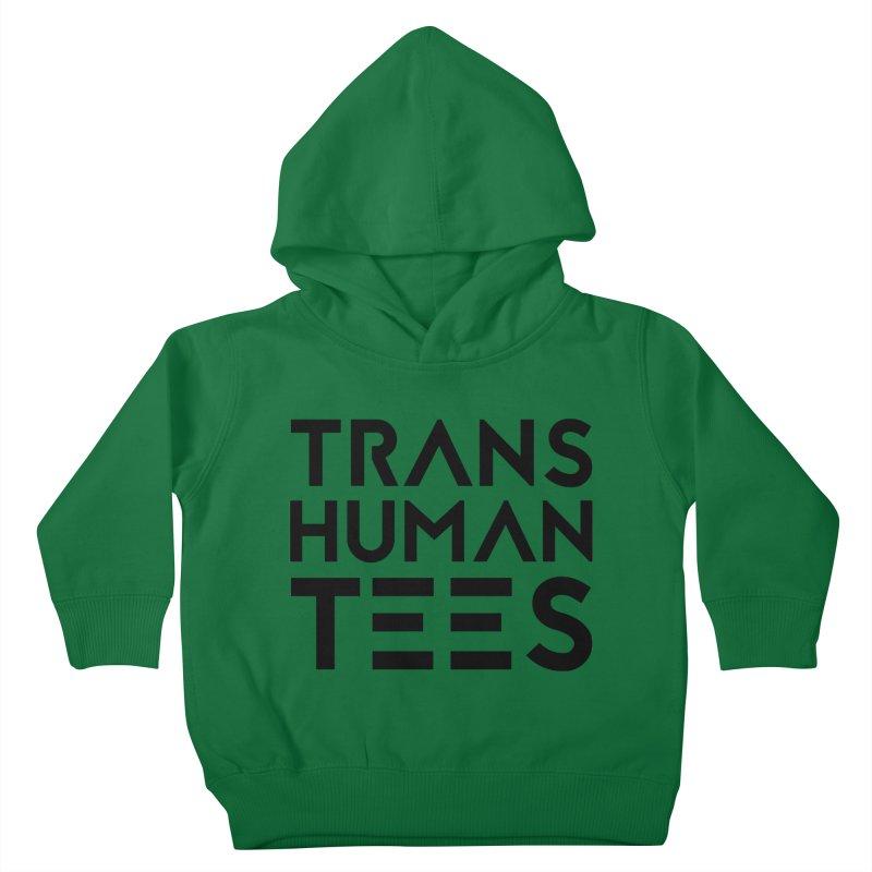 Transhuman Tees Logo Kids Toddler Pullover Hoody by Transhuman Shop