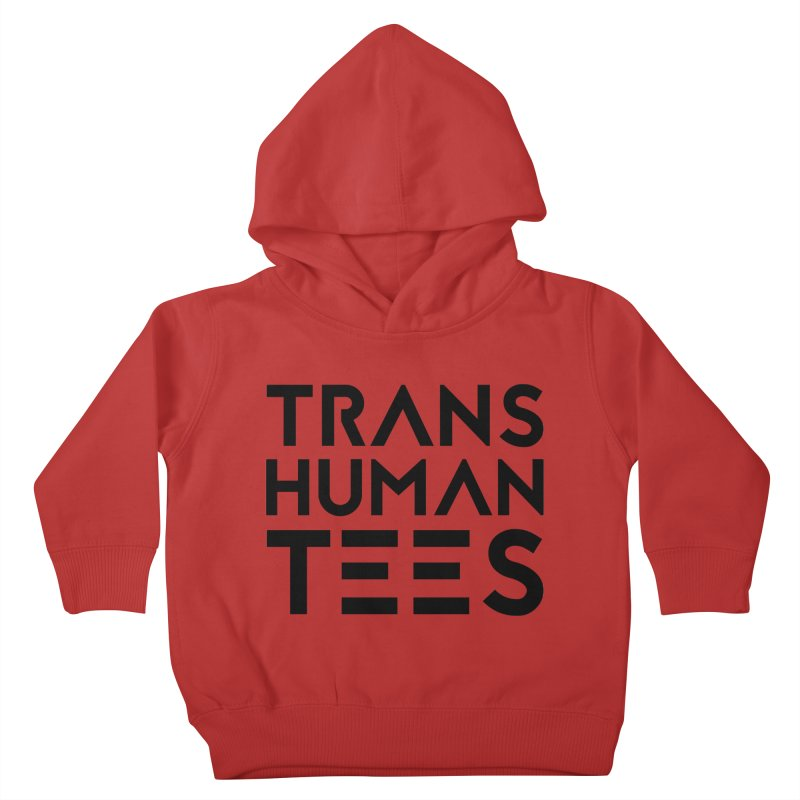 Transhuman Tees Logo Kids Toddler Pullover Hoody by Transhuman Shop