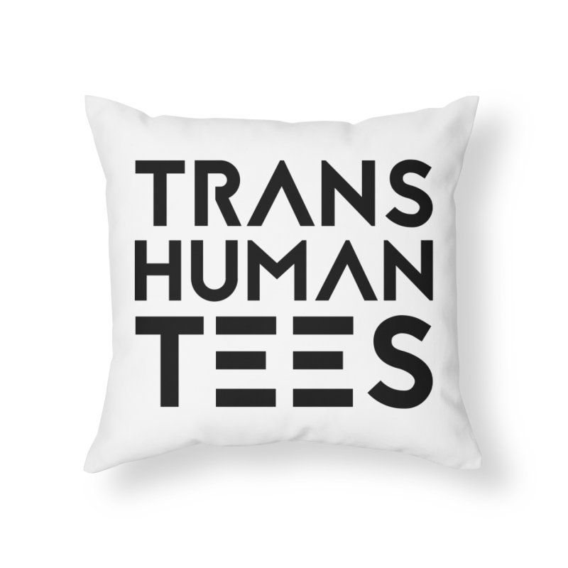 Transhuman Tees Logo Home Throw Pillow by Transhuman Shop