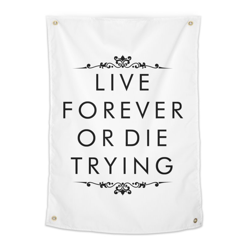 Live Forever or Die Trying Home Tapestry by Transhuman Shop