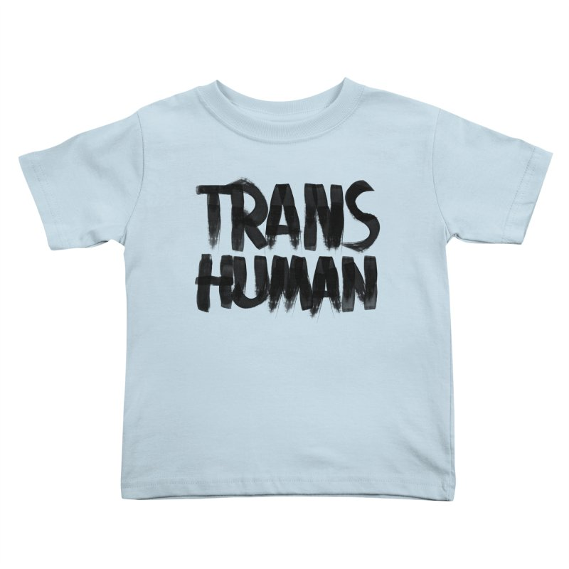 Transhuman Kids Toddler T-Shirt by Transhuman Shop