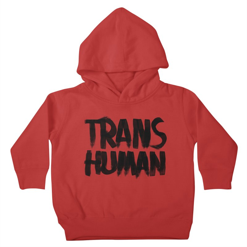 Transhuman Kids Toddler Pullover Hoody by Transhuman Shop