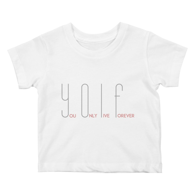 YOLF - You Only Live Forever Kids Baby T-Shirt by Transhuman Shop