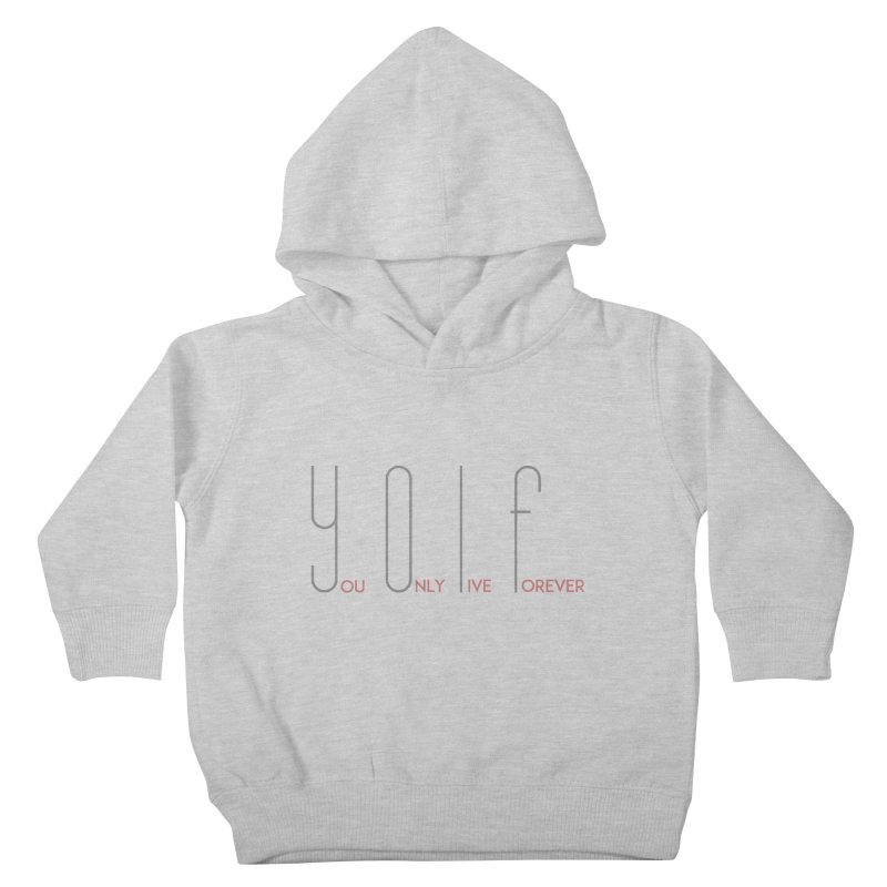 YOLF - You Only Live Forever Kids Toddler Pullover Hoody by Transhuman Shop