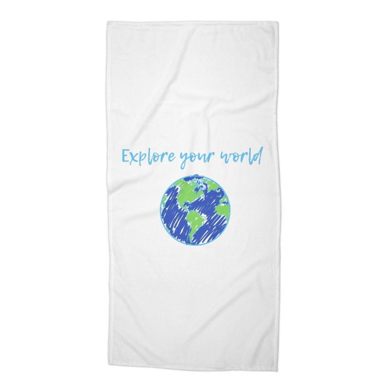 Explore your world Accessories Beach Towel by TC's Locker