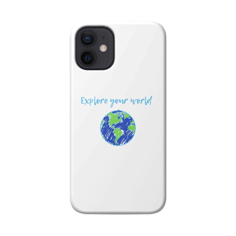 Explore your world Accessories Phone Case by TC's Locker