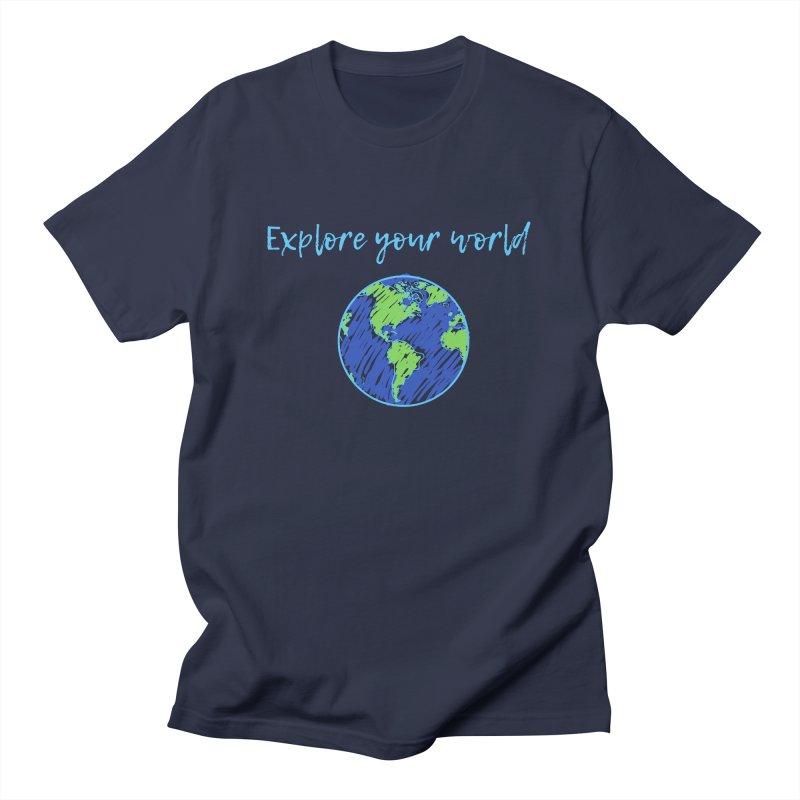 Explore your world Men's T-Shirt by TC's Locker