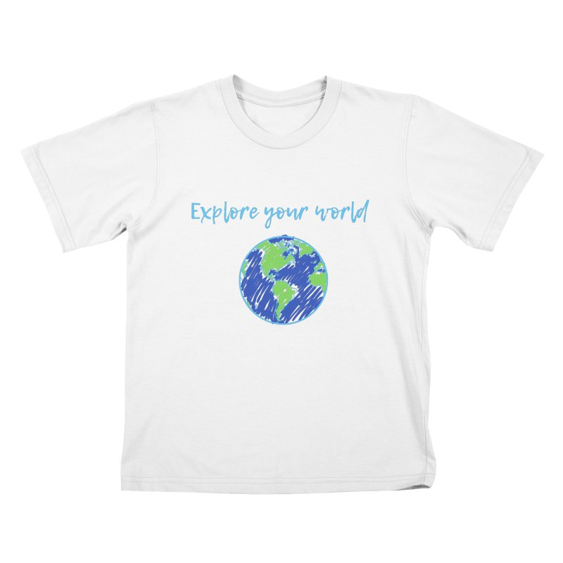 Explore your world Kids T-Shirt by TC's Locker