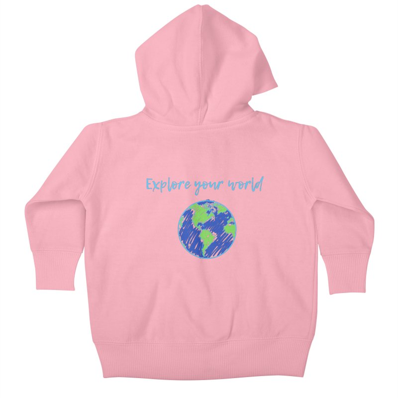 Explore your world Kids Baby Zip-Up Hoody by TC's Locker