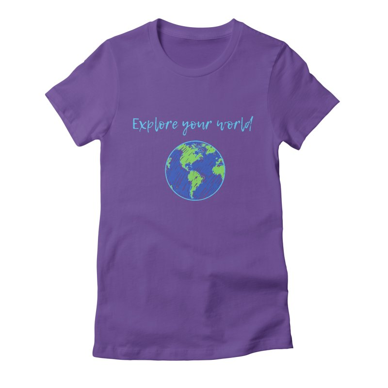 Explore your world Women's T-Shirt by TC's Locker