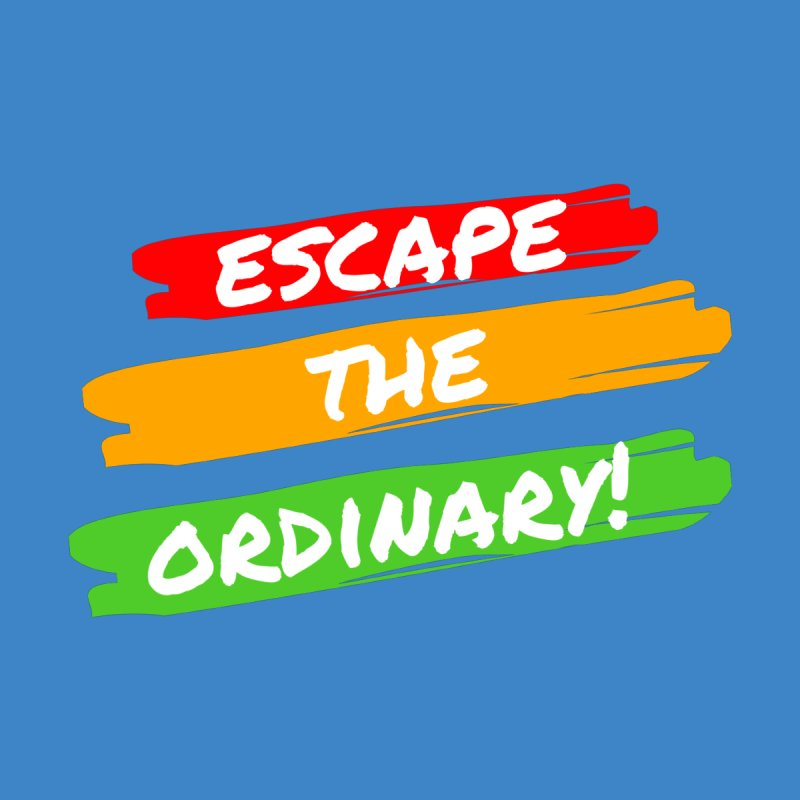 Escape the Ordinary Women's Zip-Up Hoody by TC's Locker