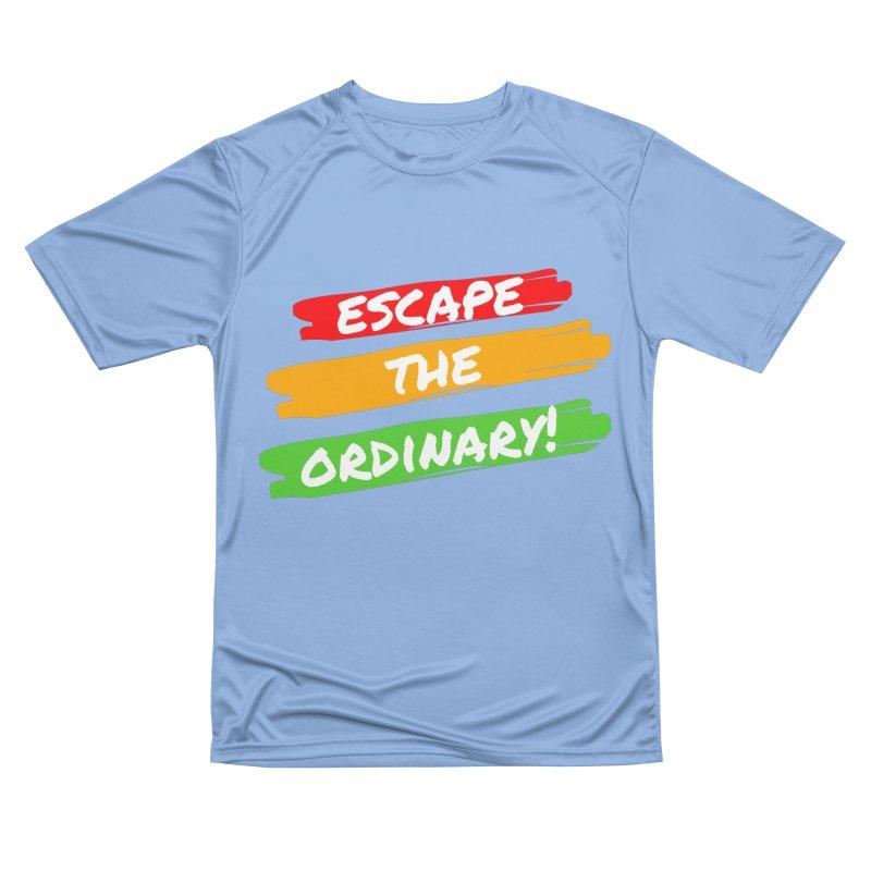Escape the Ordinary Women's T-Shirt by TC's Locker