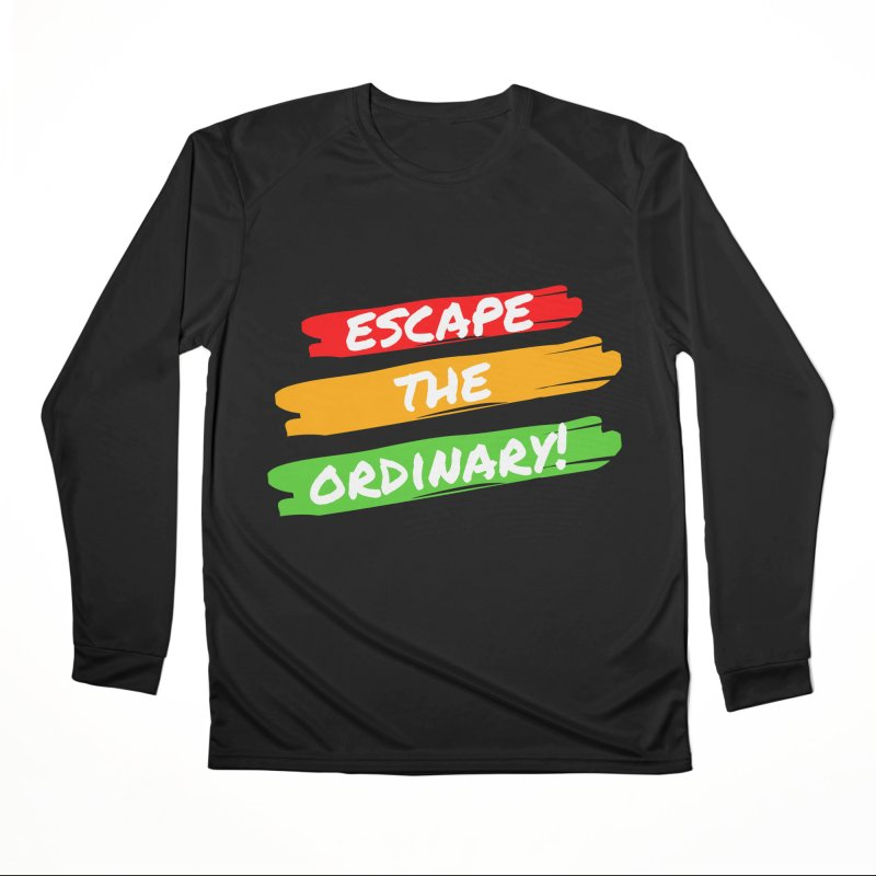 Escape the Ordinary Men's Longsleeve T-Shirt by TC's Locker