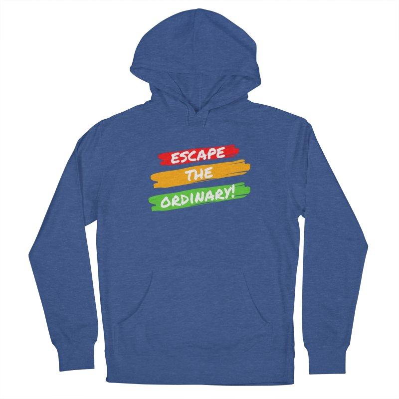 Escape the Ordinary Women's Pullover Hoody by TC's Locker