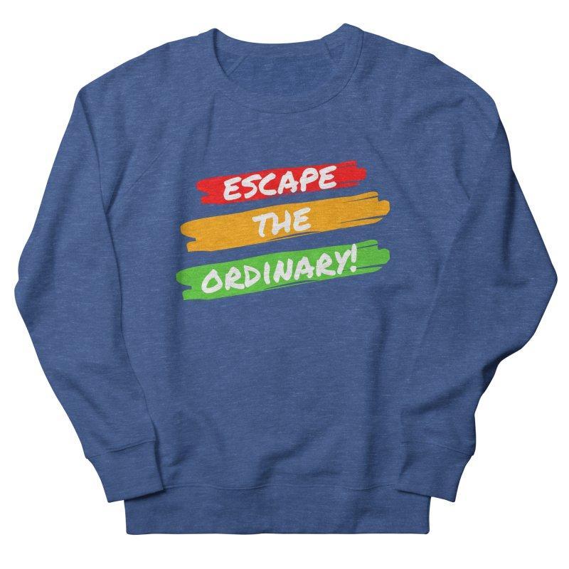 Escape the Ordinary Men's Sweatshirt by TC's Locker