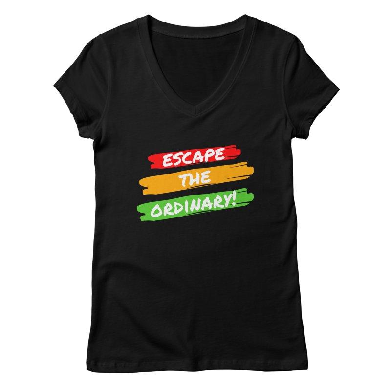 Escape the Ordinary Women's V-Neck by TC's Locker