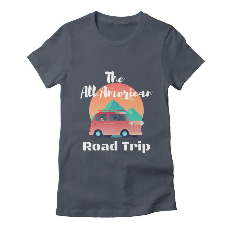 The All American Road Trip Women's T-Shirt by TC's Locker