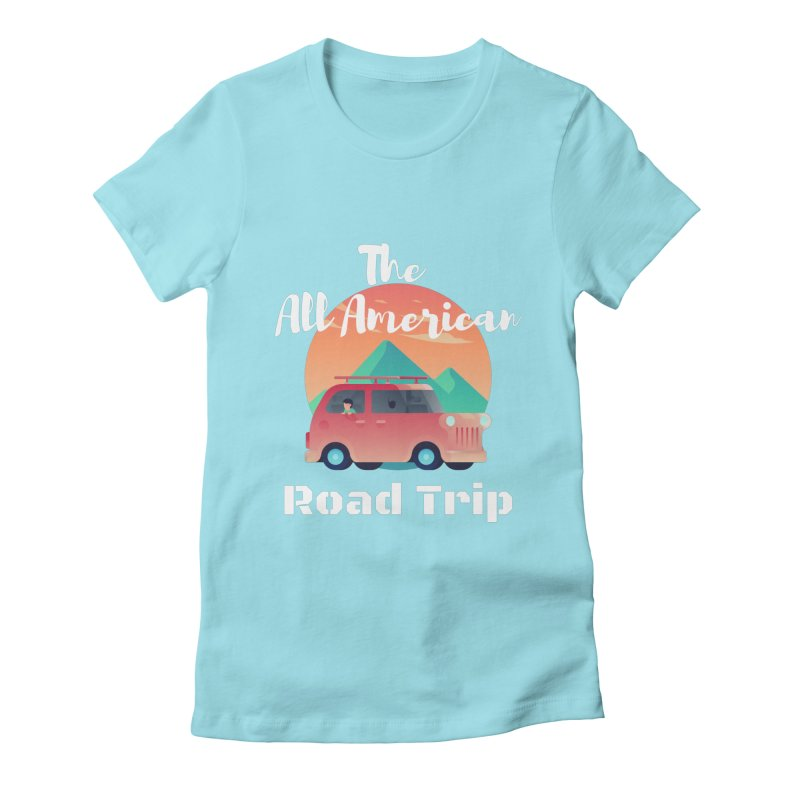 The All American Road Trip Women's T-Shirt by TC's Locker