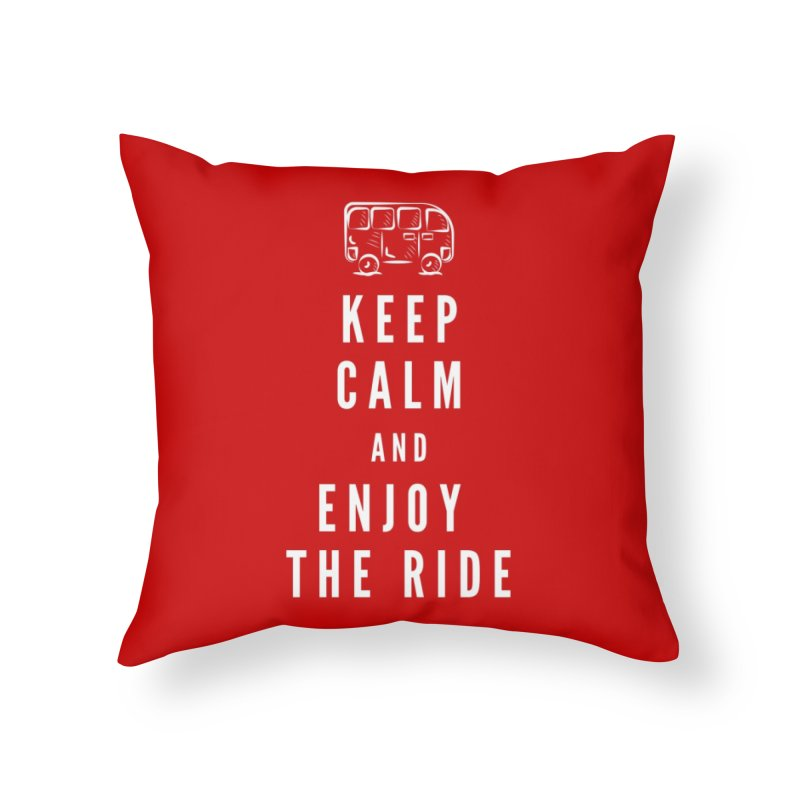 Keep Calm & Enjoy the Ride Home Throw Pillow by TC's Locker