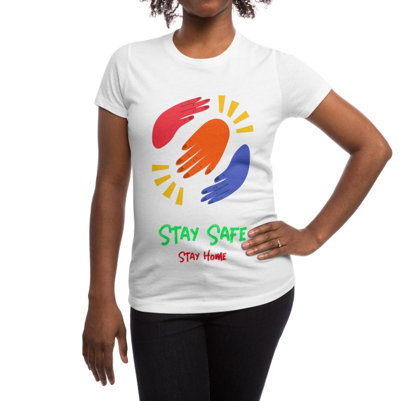Stay Safe, Stay Home Women's T-Shirt by TC's Locker