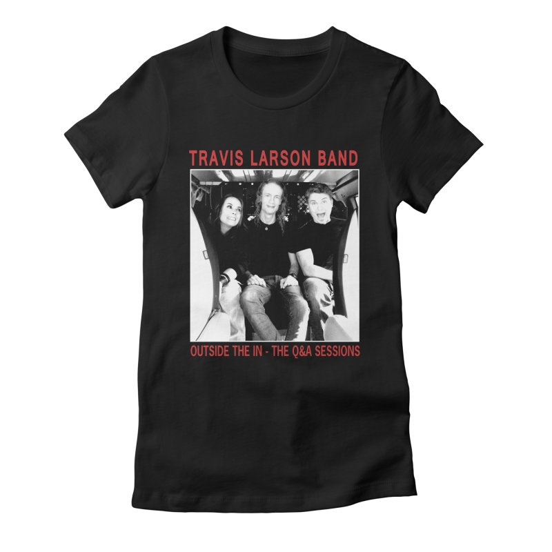 Travis Larson Band - Outside the In - The Q&A Sessions Women's T-Shirt by