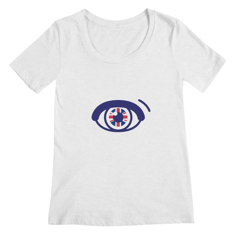 For British Eyes Only Women's Regular Scoop Neck by TravisPixels's Artist Shop
